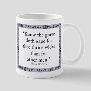 Know The Grave Doth Gape 11 oz Ceramic Mug