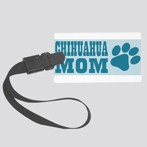 Chihuahua Mom Large Luggage Tag