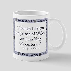 Though I Be But The Prince 11 oz Ceramic Mug