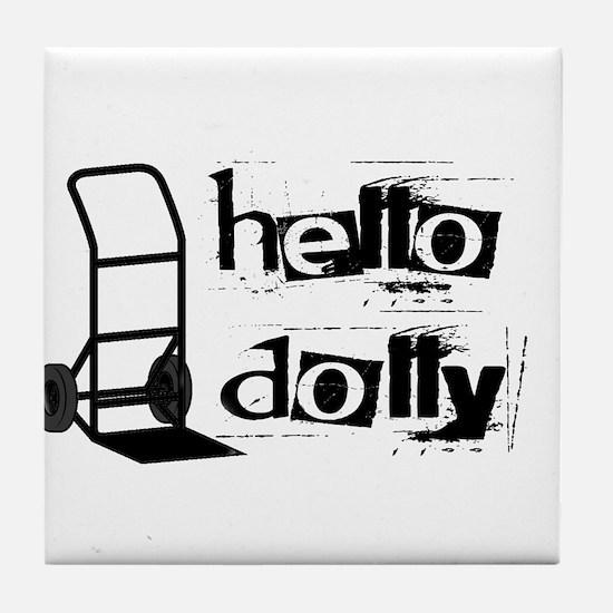 Hello Dolly Tile Coaster