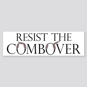 Resist the Combover - Bumper Sticker