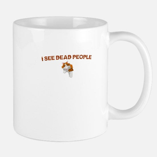 """I see dead people."" kitty Mug"