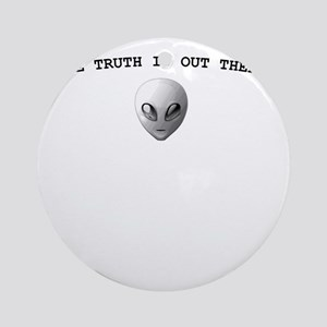 THE TRUTH IS OUT THERE Ornament (Round)