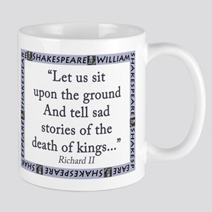 Let Us Sit Upon The Ground 11 oz Ceramic Mug