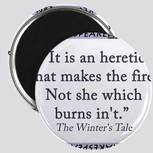 It Is An Heretic That Makes The Fire Magnet