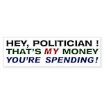 Hey, Politician! bumper sticker
