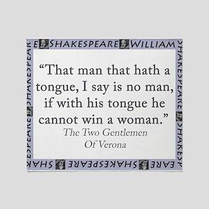 That Man That Hath A Tongue Throw Blanket