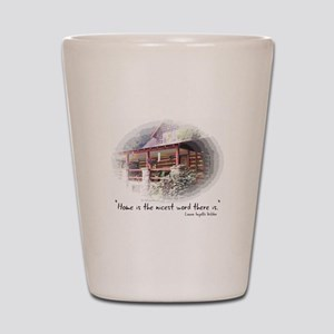 Home is the Nicest Word Shot Glass