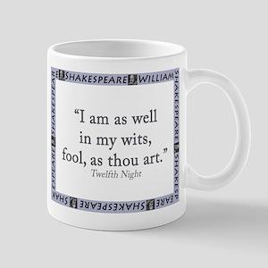 I Am As Well In My Wits 11 oz Ceramic Mug