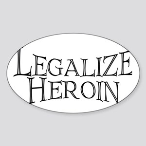 Legalize Heroin! Oval Sticker