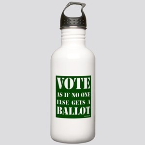VOTE as if no one else gets a ballot - Stainless W