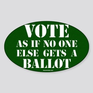 VOTE as if no one else gets a ballot - Sticker (Ov