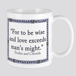 For To Be Wise and Love 11 oz Ceramic Mug