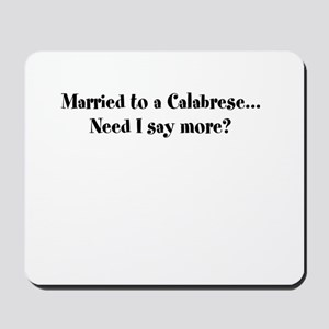 Married to a Calabrese Mousepad