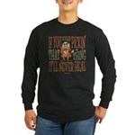 Keep Pickin Long Sleeve Dark T-Shirt