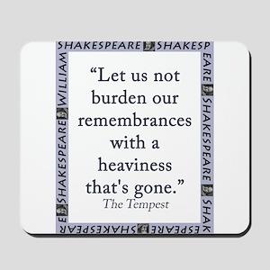 Let Us Not Burden Our Remembrances Mousepad