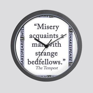 Misery Acquaints A Man Wall Clock