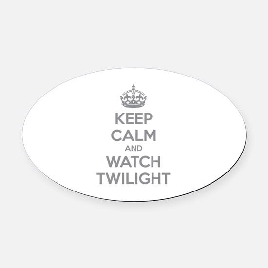 Keep calm and watch twilight Oval Car Magnet