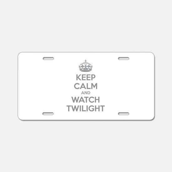 Keep calm and watch twilight Aluminum License Plat