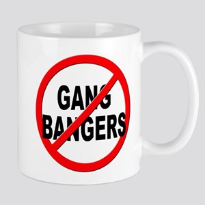 Anti / No Gang Bangers Mug