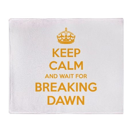 Keep calm and wait for breaking dawn Stadium Blan