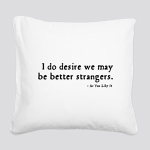 insult4-AsYouLikeIt Square Canvas Pillow