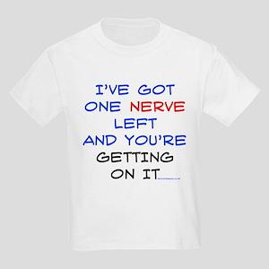 I've got one nerve left Kids T-Shirt