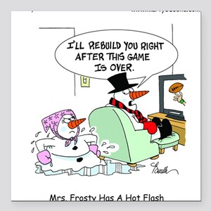"""Mrs. Frosty has a hot flash Square Car Magnet 3"""" x"""