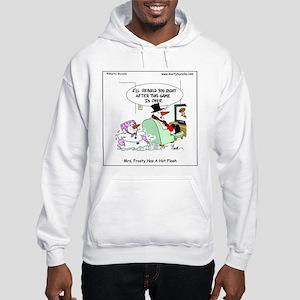 Mrs. Frosty has a hot flash Hooded Sweatshirt