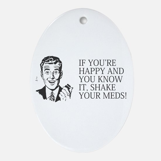 Shake your meds Ornament (Oval)