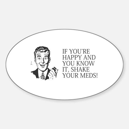 Shake your meds Sticker (Oval)