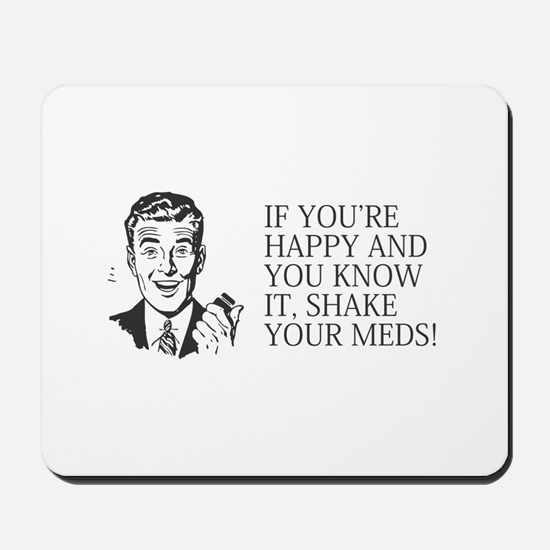 Shake your meds Mousepad