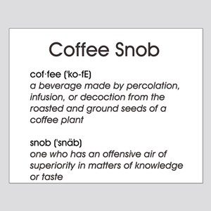 Coffee Snob Small Poster