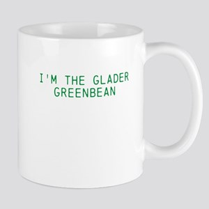 Im the Glader Greenbean Mug