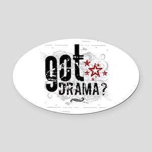 Got Drama Oval Car Magnet