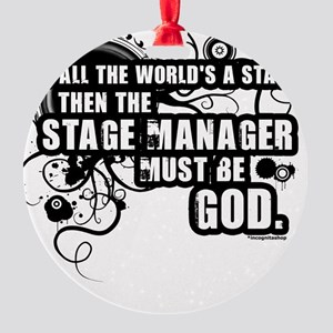 stage-manager2 Round Ornament