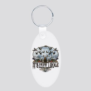 It's How I Role Aluminum Oval Keychain Keychains