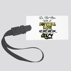 don't mess with a softball mom Luggage Tag