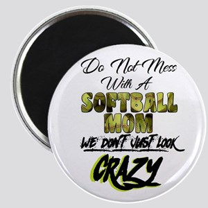 don't mess with a softball mom Magnets