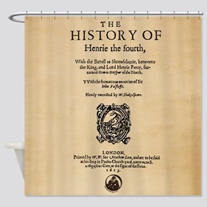 History of Henry IV Pt 1. Shower Curtain