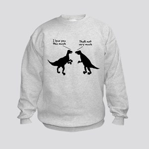 T Rex I Love You This Much Kids Sweatshirt