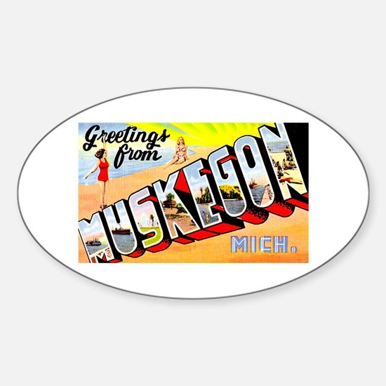 Muskegon Michigan Greetings Sticker (Oval)