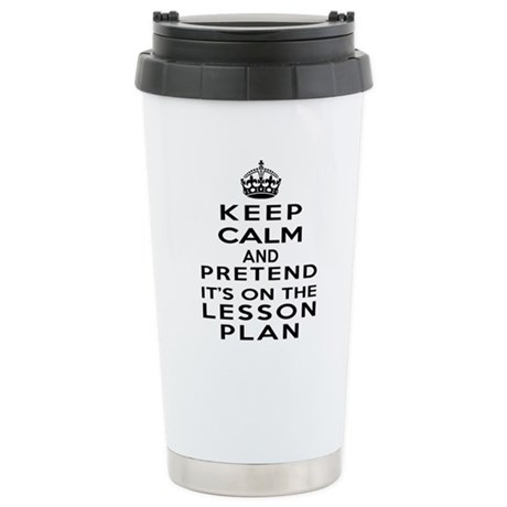 Keep Calm Lesson Plan Stainless Steel Travel Mug By