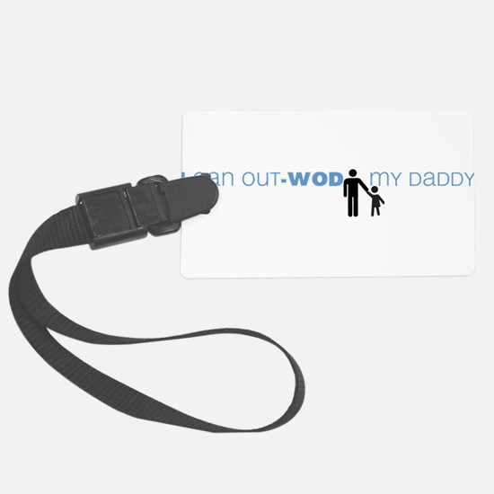I Can Out-WOD My Daddy Luggage Tag