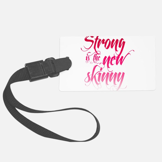 Strong is the New Skinny - Script Pink Luggage Tag