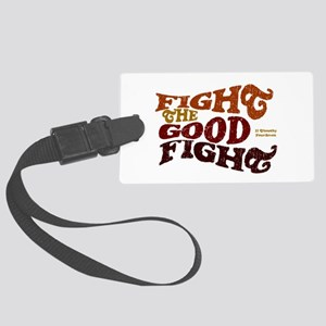Fight the Good Fight Large Luggage Tag