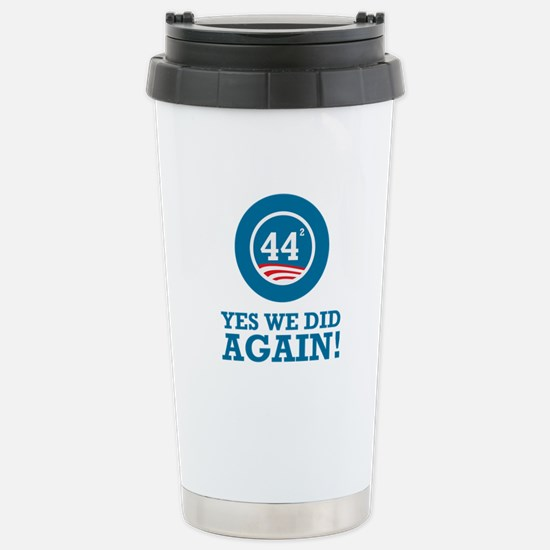Obama Yes We Did AGAIN Stainless Steel Travel Mug
