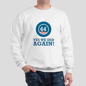 Obama Yes We Did AGAIN Sweatshirt
