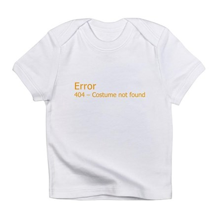 Costume Not Found Infant T-Shirt