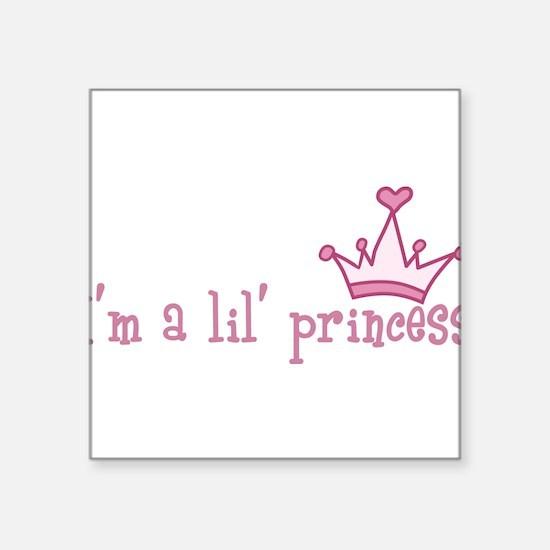"Im A Lil Princess Square Sticker 3"" x 3"""